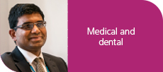 Medical and dental